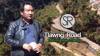 Download SR : Tlawng Road-a Thihna Thleng Mak Tak Mai Chu Video