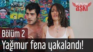 Download Meleklerin Aşkı 2. Bölüm - Yağmur Fena Yakalandı! Video