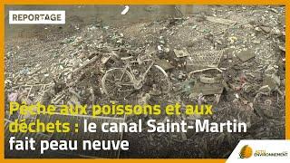Download Pêche aux poissons et aux déchets : le canal Saint-Martin fait peau neuve Video
