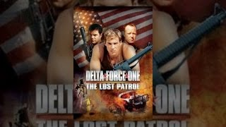 Download Delta Force One: The Lost Patrol Video