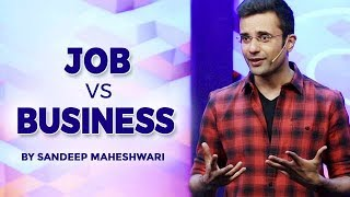 Download Job vs Business - By Sandeep Maheshwari I Hindi Video
