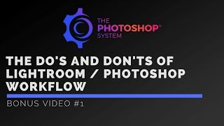 Download The Do's and Don'ts of a Lightroom and Photoshop Workflow Video