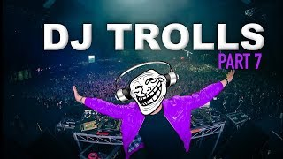 Download DJs that Trolled the Crowd (Part 7) Video