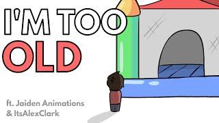 Download I'm Too Old! (ft. JaidenAnimations & ItsAlexClark) Video