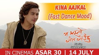 Download Movie Song 2017 | Kina Aajkal | किन आजकल| Fast Dance Mood | Ma Yesto Geet Gauchhu Video