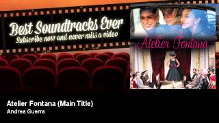 Download Andrea Guerra - Atelier Fontana - Main Title - Best Soundtracks Ever Video