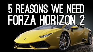 Download Forza Horizon 2: 5 Reasons We Need It Right Now Video