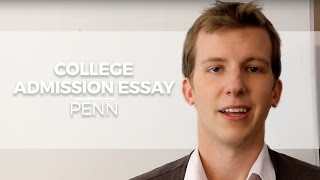 Download ″College Admission Essay: Penn″ Video
