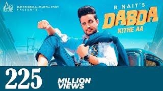 Download Dabda Kithe Aa | ( Full HD) | R Nait Ft. Gurlez Akhtar | Mista Baaz | New Punjabi Songs 2019 Video