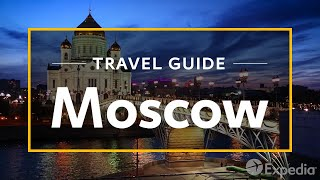 Download Moscow Vacation Travel Guide | Expedia Video