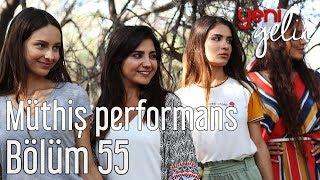Download Yeni Gelin 55. Bölüm - Bozoklar'dan Müthiş Performans Video