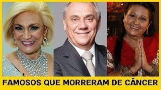 Download 10 BRASILEIROS FAMOSOS QUE MORRERAM POR CAUSA DO CÂNCER Video