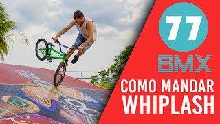 Download Como mandar whiplash ( Footjam-Whip ) - BMX 77 Video