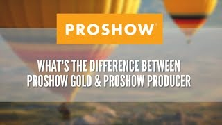 Download What's the difference between ProShow Gold and ProShow Producer Video