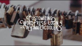 Download EP295 - Customizing WordPress Login - WPwatercooler Video