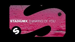 Download Stadiumx - Thinking Of You Video