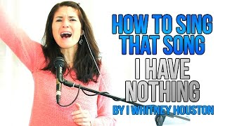 Download How To Sing That Song: ″I HAVE NOTHING″ (Whitney Houston) Video