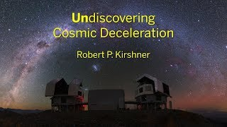 Download The Undiscovery of Cosmic Deceleration | Robert P. Kirshner || Radcliffe Institute Video