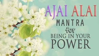 Download Ajai Alai | Mantra for Being In Your Power & to Develop Radiant Body Video