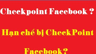Download Nguyên nhân checkpoint facebook và cách hạn chế checkpoint FB Video