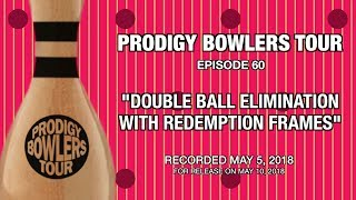 Download PRODIGY BOWLERS TOUR - 05-05-2018 - ″DOUBLE BALL ELIMINATION WITH REDEMPTION FRAMES″ Video