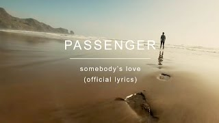 Download Passenger | Somebody's Love (Official Lyrics) Video
