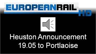 Download Iarnród Éireann Irish Rail Dublin Heuston 19:05 Portlaoise announcement Video