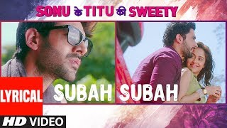Download Subah Subah (Lyrical Video) | Arijit Singh, Prakriti Kakar | Amaal Mallik | Sonu Ke Titu Ki Sweety Video