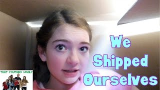Download We Shipped Ourselves to a Surprise Location / That YouTub3 Family Video