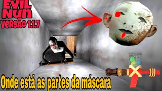 Download Evil Nun - ONDE ESTÁ AS PARTES DA MÁSCARAS !?! Versão 1.1 7 Video