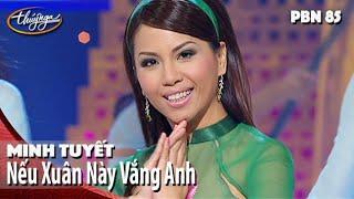 Download Minh Tuyết - Nếu Xuân Này Vắng Anh (Bảo Thu) PBN 85 Video