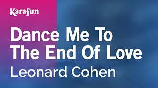 Download Karaoke Dance Me To The End Of Love - Leonard Cohen * Video