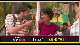 Download Unmarried | Episode 4 - Aashiqiyaan | Webseries | POPxo Video