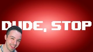 Download ¡SOY UN MONSTRUO!   Dude, Stop Video