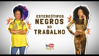 Download Estereótipos negros no mercado de trabalho - Com Magá Moura #YouTubeNegro Video