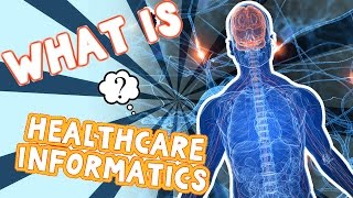 Download What is Healthcare Informatics? Video