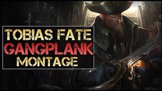 Download Tobias Fate Montage - Best Gangplank Plays Video