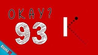 Download Okay? - Level 93 Walkthrough Video