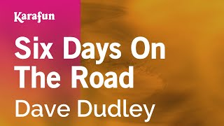 Download Karaoke Six Days On The Road - Dave Dudley * Video