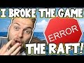 Download I BROKE THE GAME!! - THE RAFT! [6] Video