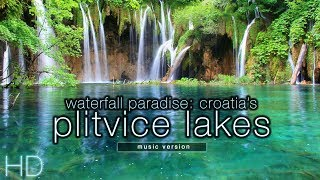 Download Waterfall Paradise: Plitvice Lakes, Croatia (w/ Music) HD Nature Relaxation Video 1080p Video
