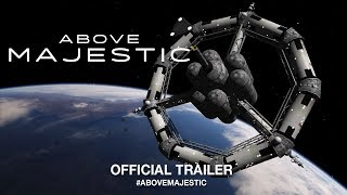 Download Above Majestic (2018) | Official Trailer HD Video