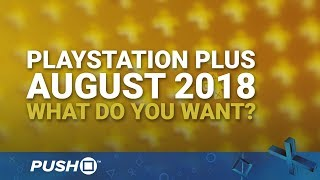Download PS Plus Free Games August 2018: What Do You Want?   PlayStation 4   When Will PS+ Be Announced? Video