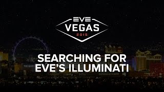 Download EVE Vegas 2015 - Searching for EVE's Illuminati Video