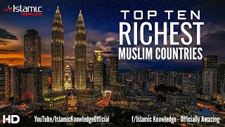 Download Top 10 Most Richest Muslim Countries In The World Video