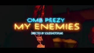 Download OMB Peezy - My Enemies Video