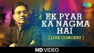 Download Ek Pyar Ka Nagma Hai | Jagjit Singh | Live Concert Video Video