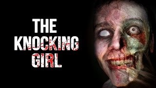 Download ″The Knocking Girl″ Creepypasta Video