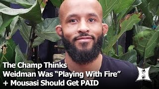 Download Champ Demetrious Johnson Thinks Weidman ″Played With Fire″ + UFC Should Pay Mousasi What He Wants Video