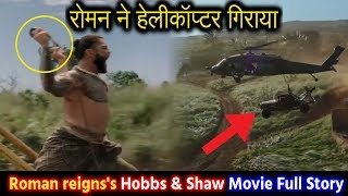 Download Roman reigns ने मार गिराया Helicopter और कर दिखाया जानलेवा Action Scene - Hobbs & Shaw Movie Trailer Video